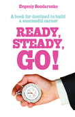 Ready, Steady, Go!: A book for destined to build a successful career