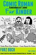 Comic Roman Für Kinder: Kinderbuch Ab 7 Jahre: Furz Buch: Schmetterer! Ballerer! Kracher! Donnerer! Knaller!