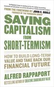 Saving Capitalism From Short-Termism: How to Build Long-Term Value and Take Back Our Financial Future: How to Build Long-Term Value and Take Back Our