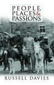"People, Places and Passions:  ""Pain and Pleasure"": A Social History of Wales and the Welsh, 1870-1945"