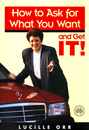 How to Ask for What You Want and Get It!