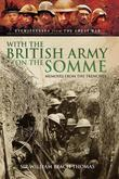 With the British Army on the Somme: Memoirs from the Trenches 1914-1918