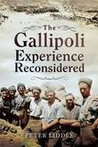 The Gallipoli Experience Reconsidered: In 1915 and in retrospect