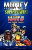 Money Super Power: Get Ready to Power Up Your Personal Finances