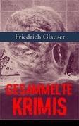 Gesammelte Krimis (26 Titel in einem Buch - Vollständige Ausgaben)