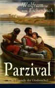 Parzival (Die Legende der Gralssuche) - Vollständige Ausgabe