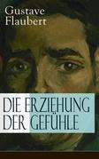 Die Erziehung der Gefühle (Vollständige deutsche Ausgabe)