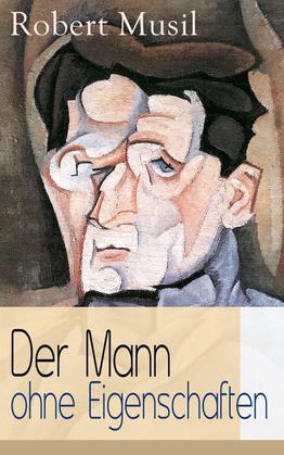 Der Mann ohne Eigenschaften (Teil 1 bis 3 - Vollständiger Musil-Text)