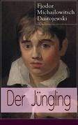 Der Jüngling (Vollständige deutsche Ausgabe)