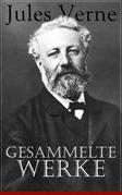 Sämtliche Werke (Über 70 Titel in einem Buch - Vollständige deutsche Ausgaben)