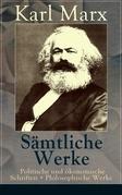 Sämtliche Werke: Politische und ökonomische Schriften + Philosophische Werke (50 Titel in einem Buch  Vollständige Ausgaben)