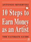 10 STEPS TO EARN MONEY AS AN ARTIST - the ultimate guide -