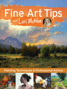Fine Art Tips with Lori McNee: Painting Techniques and Professional Advice