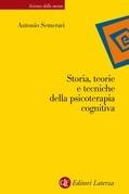 Storia, teorie e tecniche della psicoterapia cognitiva