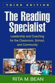 The Reading Specialist, Third Edition: Leadership and Coaching for the Classroom, School, and Community