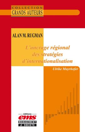 Alan M. Rugman - L'ancrage régional des stratégies d'internationalisation