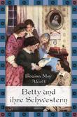 Betty und ihre Schwestern - Gesamtausgabe (Anaconda Kinderbuchklassiker)