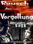 Rausch der Vergeltung - Twenties-Saga 1921
