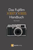 Das Fujifilm X100T / X100S Handbuch