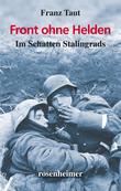 Front ohne Helden - Im Schatten Stalingrads