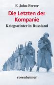 Die Letzten der Kompanie - Kriegswinter in Russland
