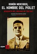 Ramón Mercader, el hombre del piolet