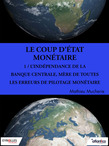 Coup d'Etat monétaire - Partie 1