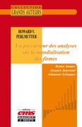 Howard V. Perlmutter - Un précurseur des analyses sur la mondialisation des firmes