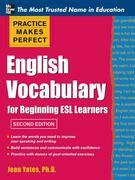 Practice Makes Perfect English Vocabulary for Beginning ESL Learners