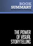 Summary : The Power Of Visual Storytelling - Ekaterina Walter and Jessica Gioglio