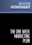 Summary : The One Week Marketing Plan - Mark Satterfield