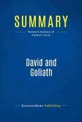 Summary : David And Goliath - Malcom Gladwell