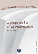 Le groupe des 4 et la TVA transfontalière