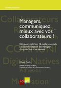 Managers, communiquez mieux avec vos collaborateurs