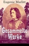 Gesammelte Werke: Romane + Erzählungen + Gedichte
