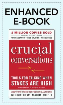 Crucial Conversations Tools for Talking When Stakes Are High, Second Edition