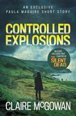 Controlled Explosions (A Paula Maguire Short Story)