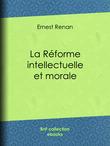 La réforme intellectuelle et morale
