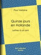 Quinze jours en Hollande