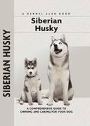 Siberian Husky: A Comprehensive Guide to Owning and Caring for Your Dog