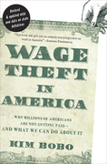 Wage Theft in America: Why Millions of Working Americans Are Not Getting Paid¿And What We Can Do About It