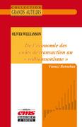 """Oliver Williamson - De l'économie des coûts de transaction au """"williamsonisme"""""""