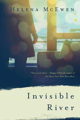 Invisible River: A Novel