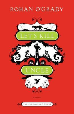 Let's Kill Uncle: A Novel