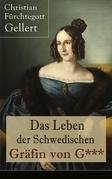 Das Leben der Schwedischen Gräfin von G*** (Vollständige Ausgabe)