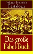 Das große Fabel-Buch (Vollständige Ausgabe - 86 Titel in einem Buch)