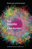Party Competition: An Agent-Based Model: An Agent-Based Model