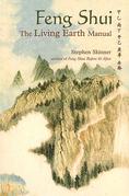 Feng Shui: The Living Earth Manual: The Living Earth Manual