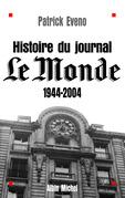 """Histoire du journal """"Le Monde"""" 1944-2004"""