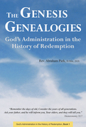 The Genesis Genealogies: God's Administration in the History of Redemption